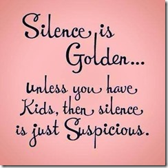 silence-is-golden-unless-you-have-kids
